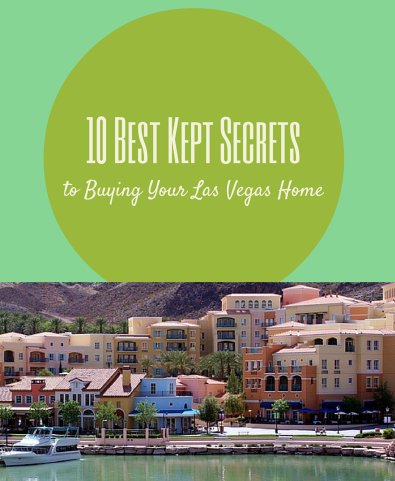 10 Best Kept Secrets to Buying Your Home in Las Vegas