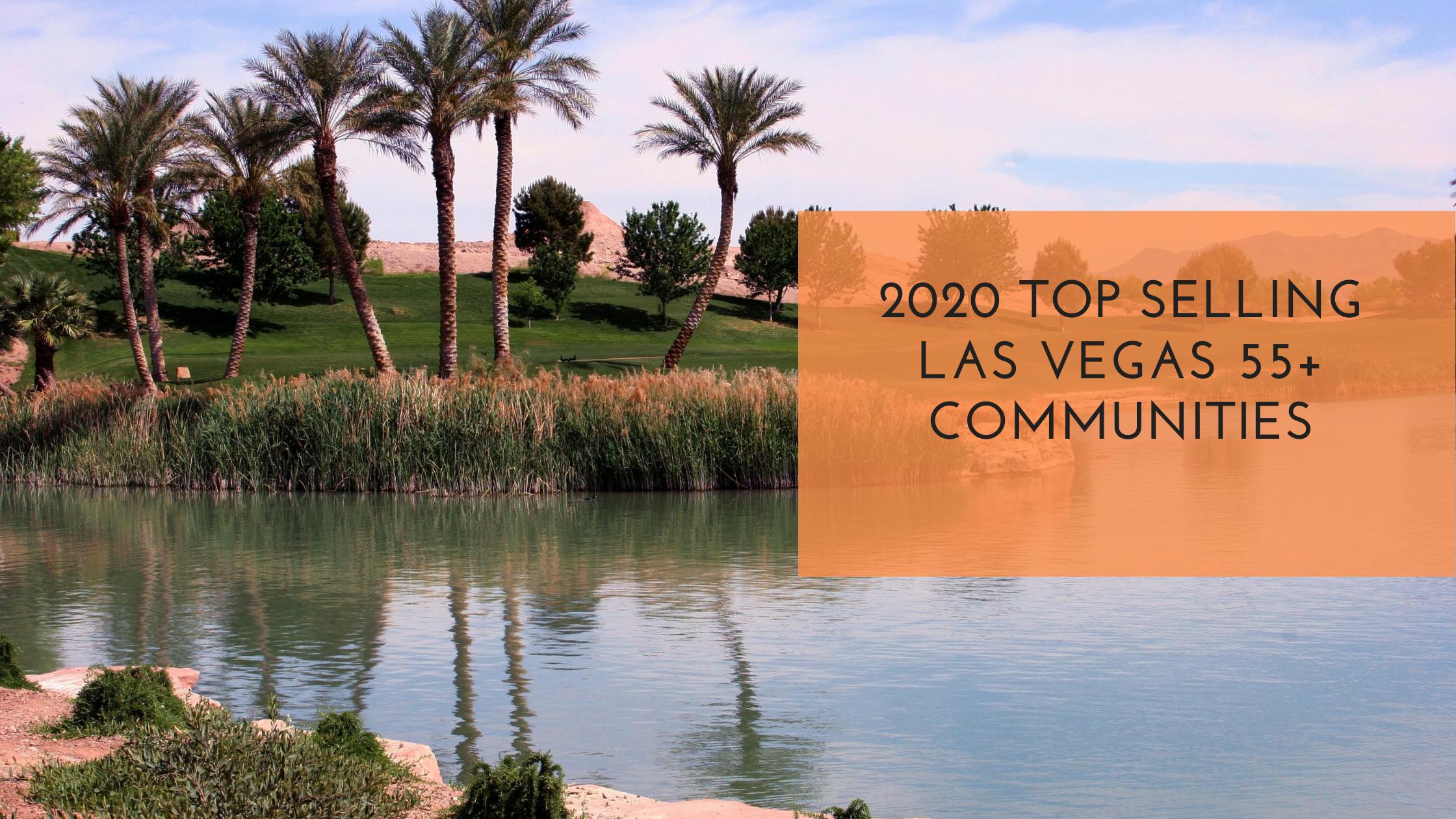 Las Vegas Top Selling 55+ Communities in 2020