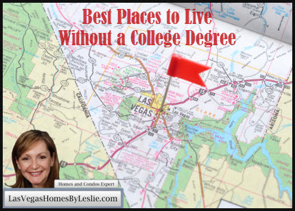 best places to live without a college degree las vegas, henderson and north las vegas